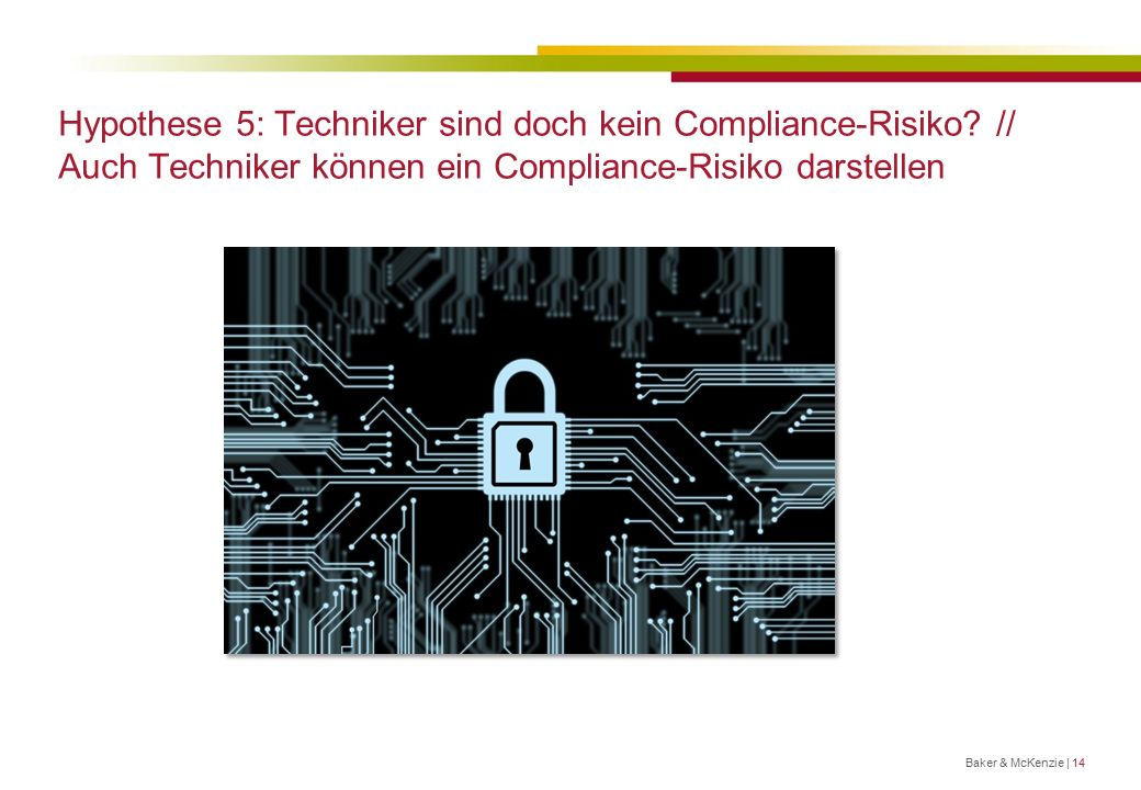 Hypothese 5: Techniker sind doch kein Compliance-Risiko.