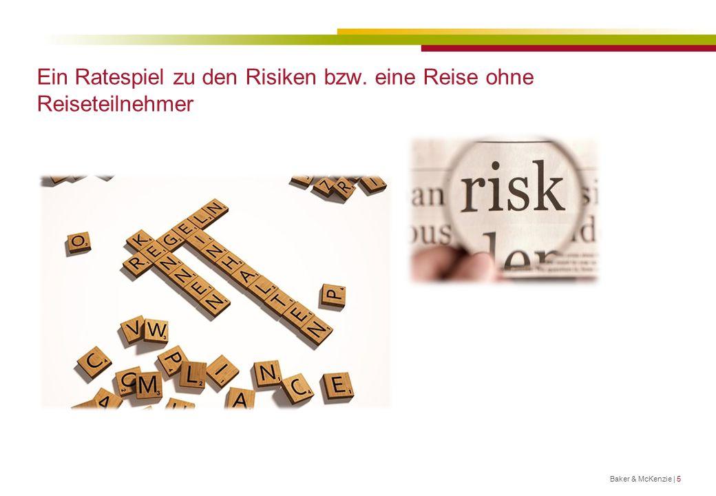 Ein Ratespiel zu den Risiken bzw. eine Reise ohne Reiseteilnehmer Baker & McKenzie | 5