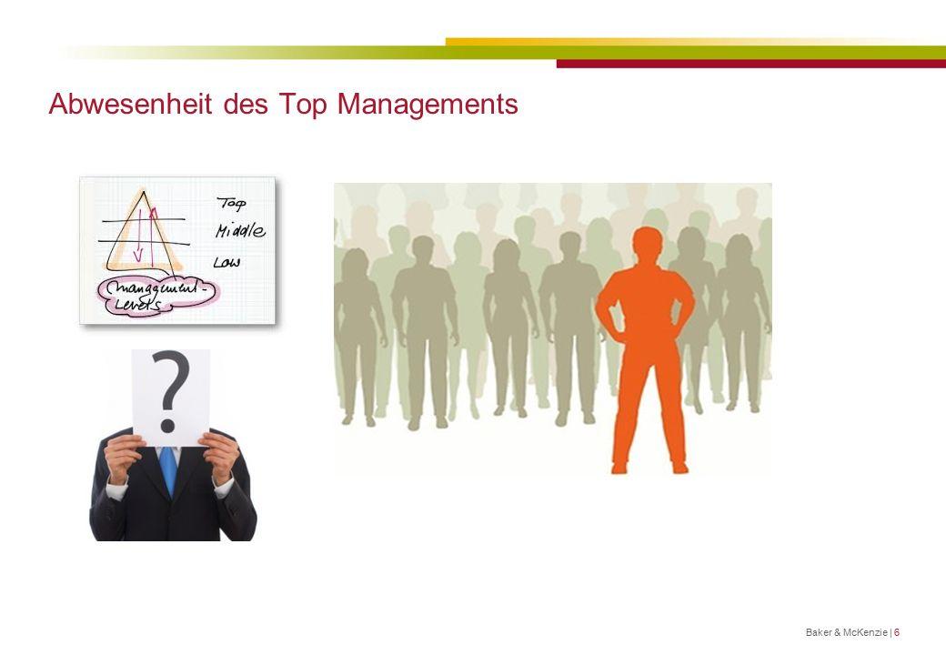 Abwesenheit des Top Managements Baker & McKenzie | 6