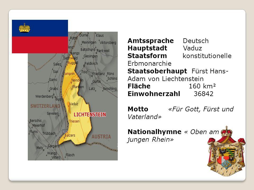 Amtssprache Deutsch Hauptstadt Vaduz Staatsform konstitutionelle Erbmonarchie Staatsoberhaupt Fürst Hans- Adam von Liechtenstein Fläche 160 km Einwoh