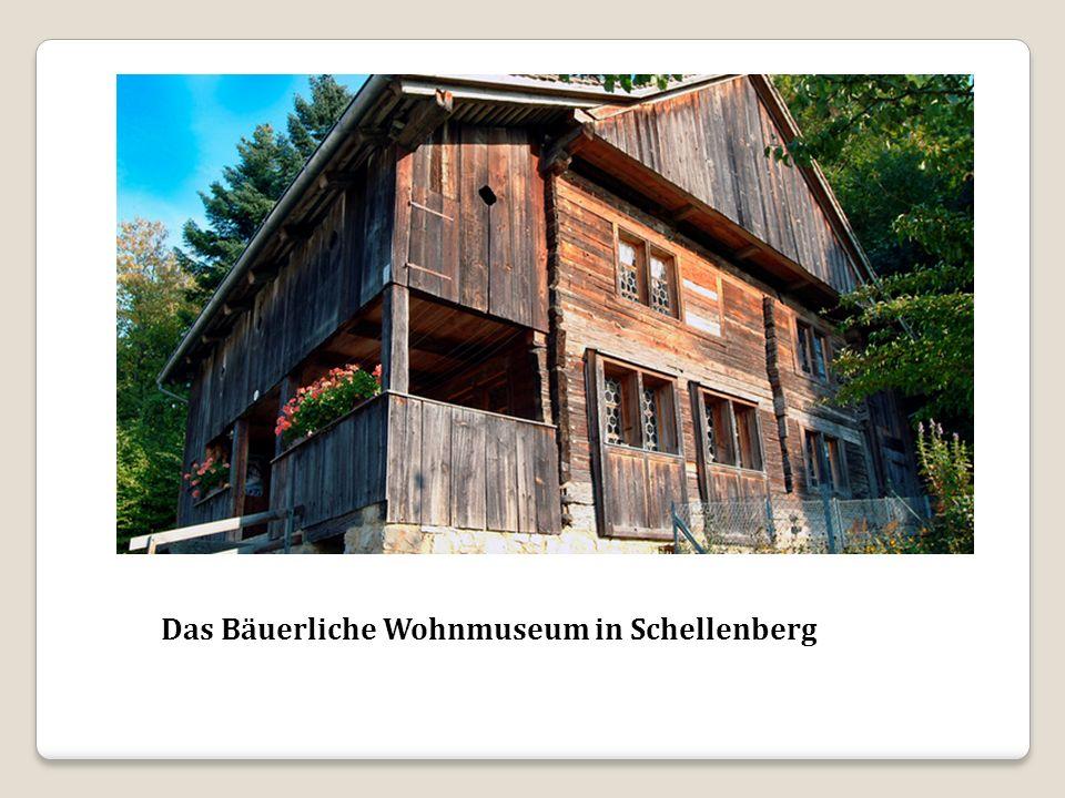 Das Bäuerliche Wohnmuseum in Schellenberg