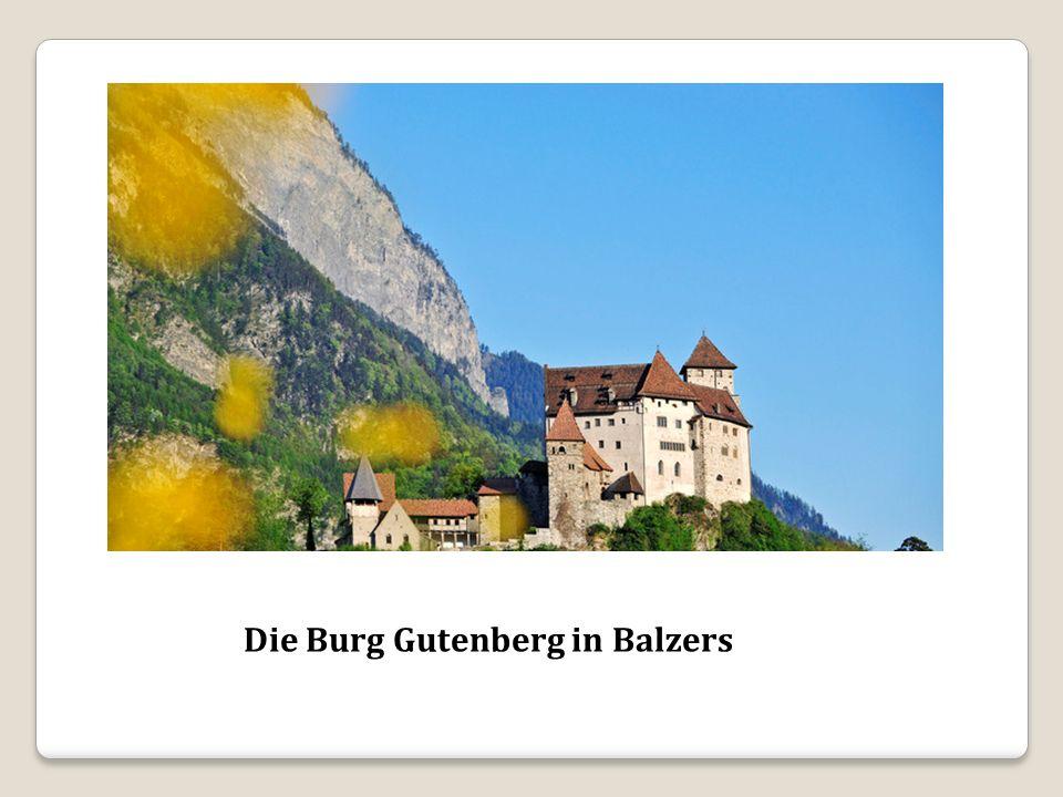 Die Burg Gutenberg in Balzers