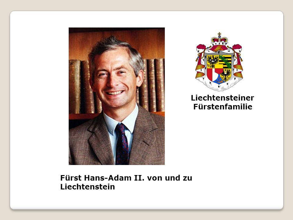 Fürst Hans-Adam II. von und zu Liechtenstein Liechtensteiner Fürstenfamilie