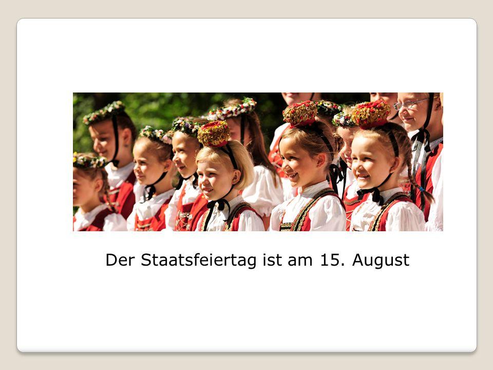Der Staatsfeiertag ist am 15. August