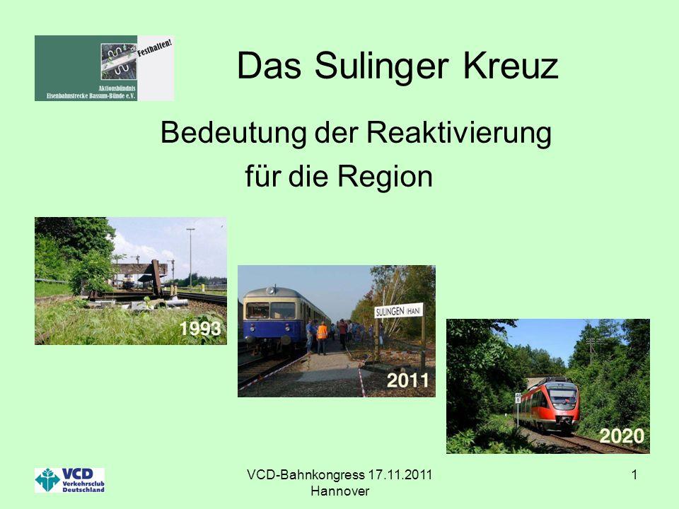 VCD-Bahnkongress 17.11.2011 Hannover 1 Das Sulinger Kreuz Bedeutung der Reaktivierung für die Region