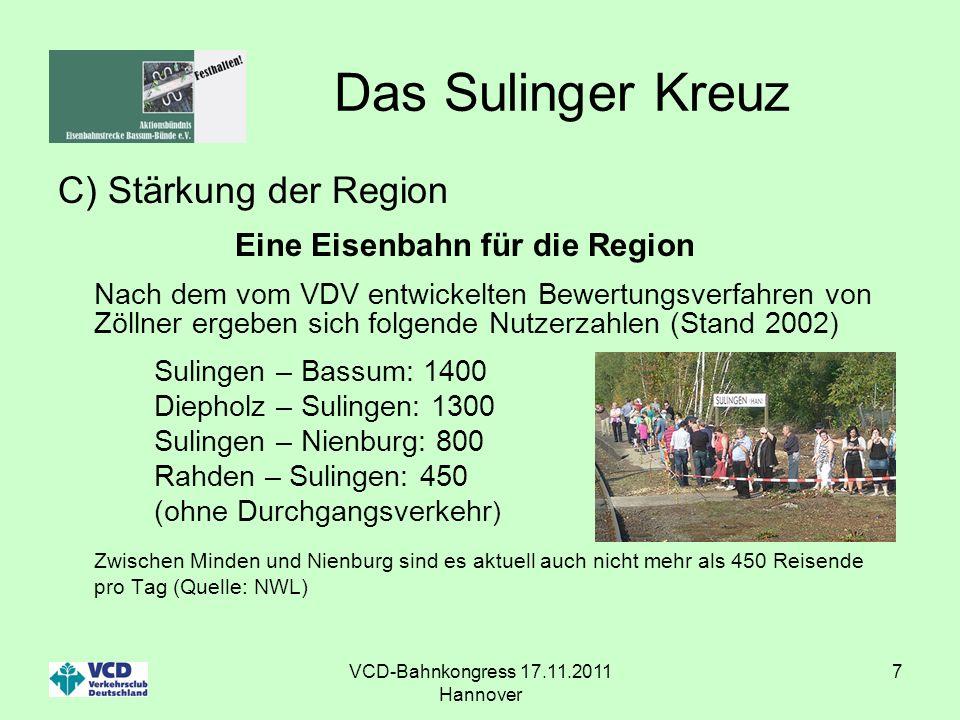 VCD-Bahnkongress 17.11.2011 Hannover 7 Das Sulinger Kreuz C) Stärkung der Region Eine Eisenbahn für die Region Nach dem vom VDV entwickelten Bewertung