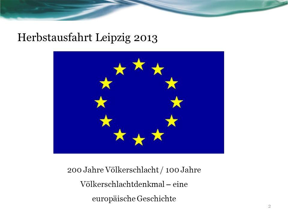 Herbstausfahrt Leipzig 2013 200 Jahre Völkerschlacht / 100 Jahre Völkerschlachtdenkmal – eine europäische Geschichte 2