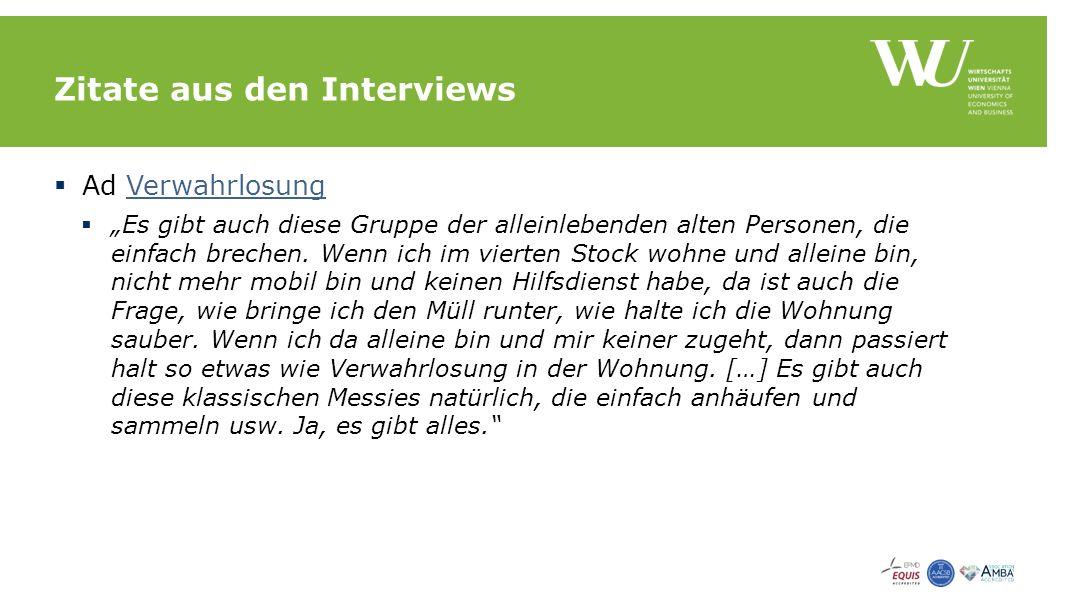 """Zitate aus den Interviews  Ad VerwahrlosungVerwahrlosung  """"Es gibt auch diese Gruppe der alleinlebenden alten Personen, die einfach brechen."""