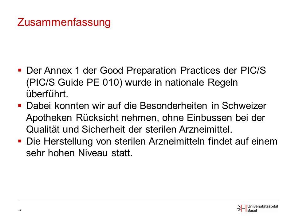 Zusammenfassung 24  Der Annex 1 der Good Preparation Practices der PIC/S (PIC/S Guide PE 010) wurde in nationale Regeln überführt.