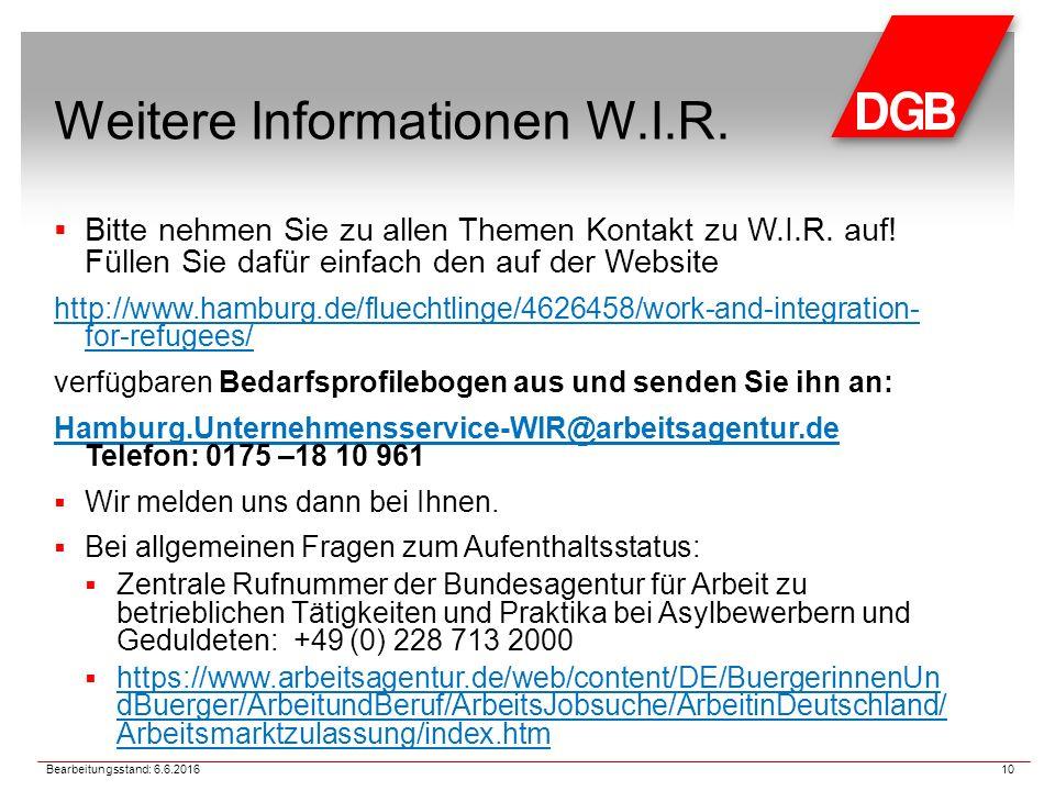 Weitere Informationen W.I.R.  Bitte nehmen Sie zu allen Themen Kontakt zu W.I.R.