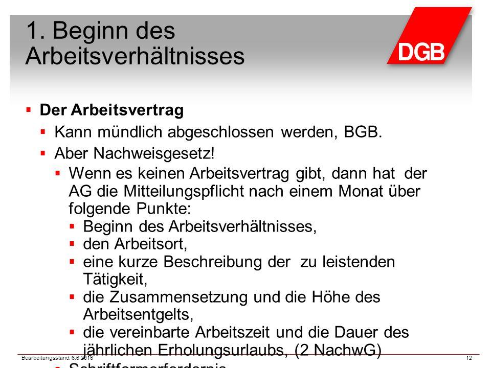 1. Beginn des Arbeitsverhältnisses  Der Arbeitsvertrag  Kann mündlich abgeschlossen werden, BGB.