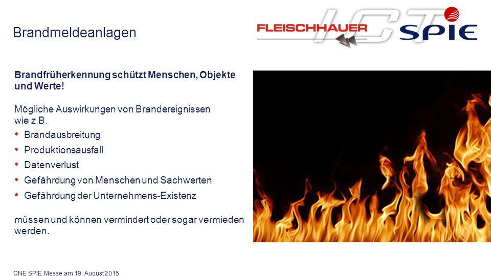 Brandmeldeanlagen Brandfrüherkennung schützt Menschen, Objekte und Werte.