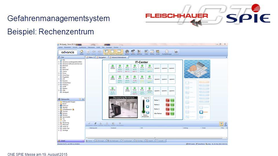 Gefahrenmanagementsystem Beispiel: Rechenzentrum ONE SPIE Messe am 19. August 2015