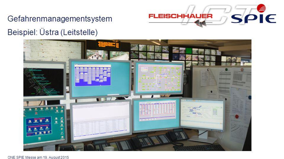 Gefahrenmanagementsystem Beispiel: Üstra (Leitstelle) ONE SPIE Messe am 19. August 2015