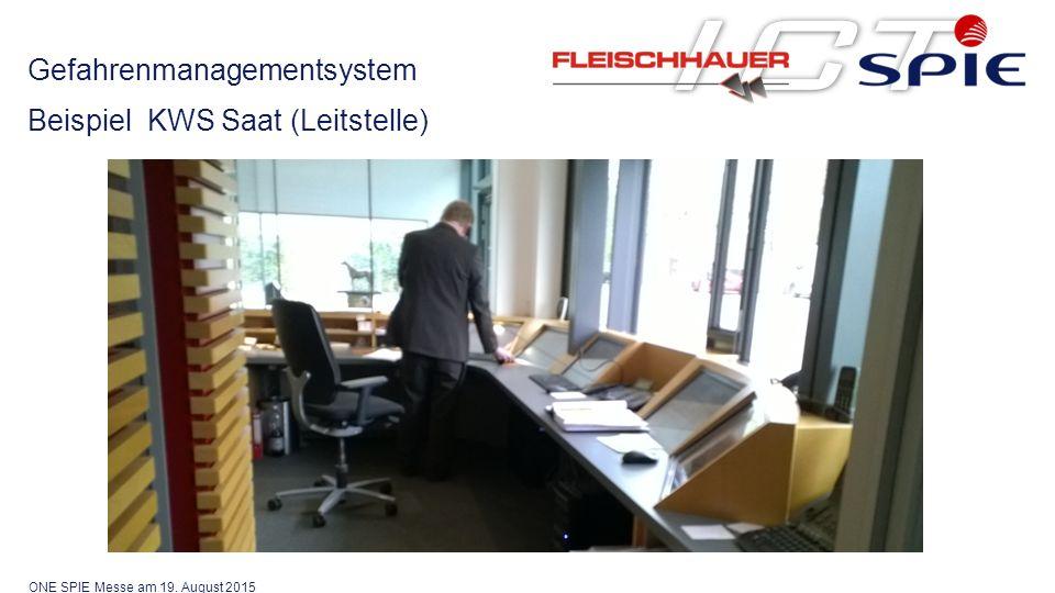 Gefahrenmanagementsystem Beispiel KWS Saat (Leitstelle) ONE SPIE Messe am 19. August 2015