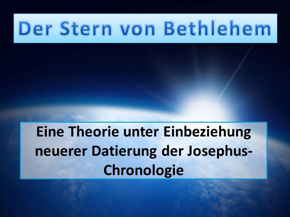 Eine Theorie unter Einbeziehung neuerer Datierung der Josephus- Chronologie