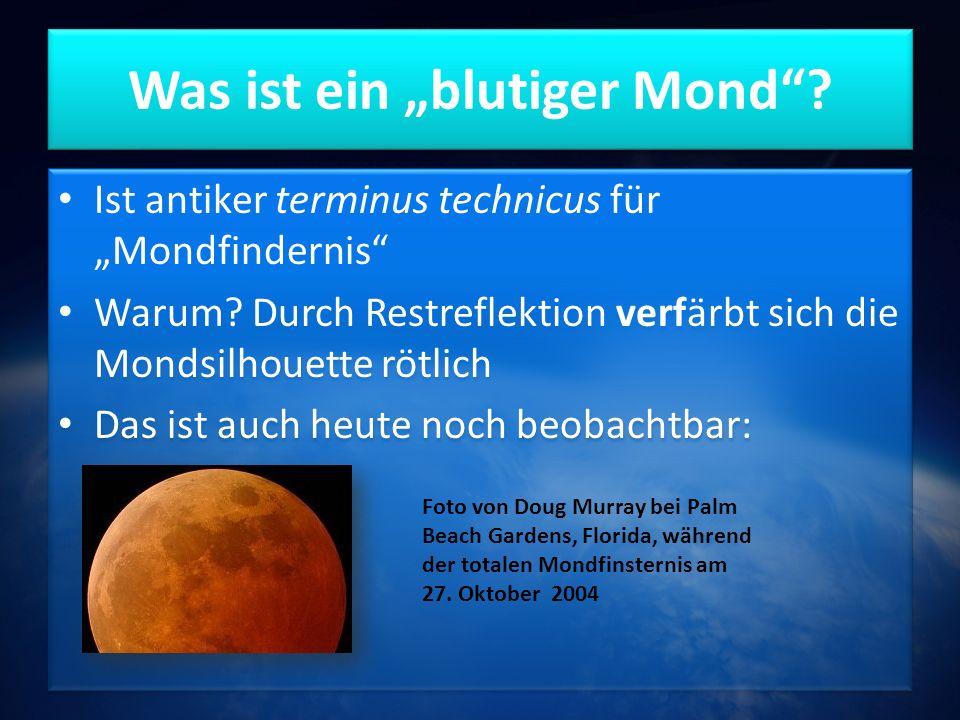 """Was ist ein """"blutiger Mond .Ist antiker terminus technicus für """"Mondfindernis Warum."""
