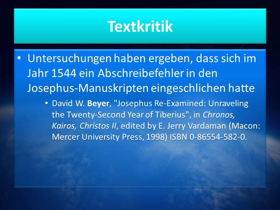 Textkritik Untersuchungen haben ergeben, dass sich im Jahr 1544 ein Abschreibefehler in den Josephus-Manuskripten eingeschlichen hatte David W.
