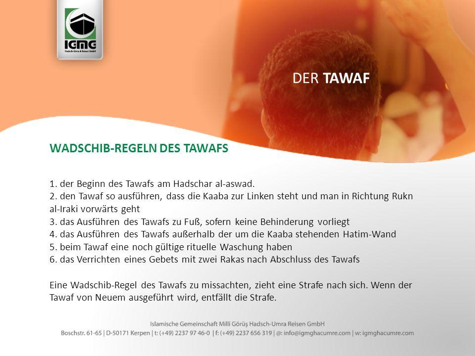 WADSCHIB-REGELN DES TAWAFS 1. der Beginn des Tawafs am Hadschar al-aswad.
