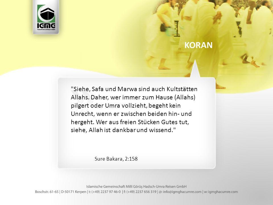 Siehe, Safa und Marwa sind auch Kultstätten Allahs.
