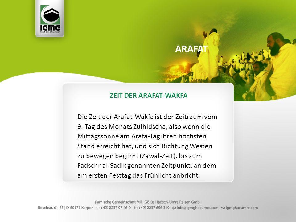 ZEIT DER ARAFAT-WAKFA Die Zeit der Arafat-Wakfa ist der Zeitraum vom 9.