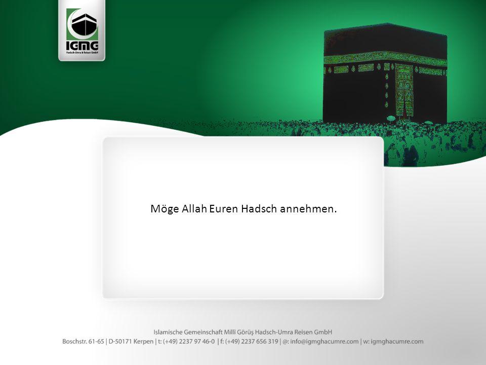 Möge Allah Euren Hadsch annehmen.