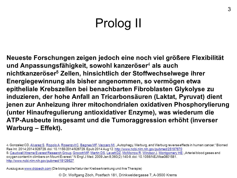 Prolog II Neueste Forschungen zeigen jedoch eine noch viel größere Flexibilität und Anpassungsfähigkeit, sowohl kanzeröser 4 als auch nichtkanzeröser