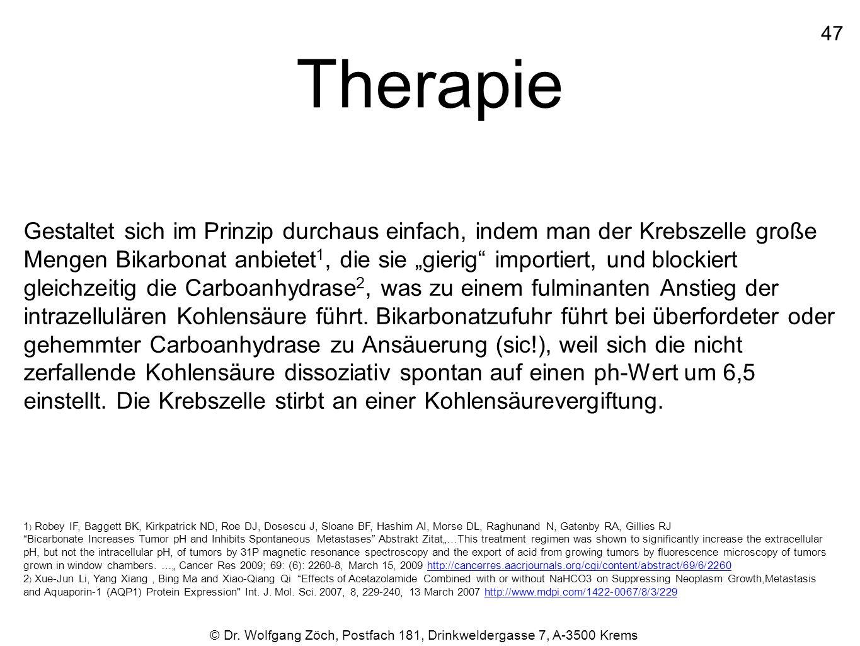 """Therapie Gestaltet sich im Prinzip durchaus einfach, indem man der Krebszelle große Mengen Bikarbonat anbietet 1, die sie """"gierig"""" importiert, und blo"""