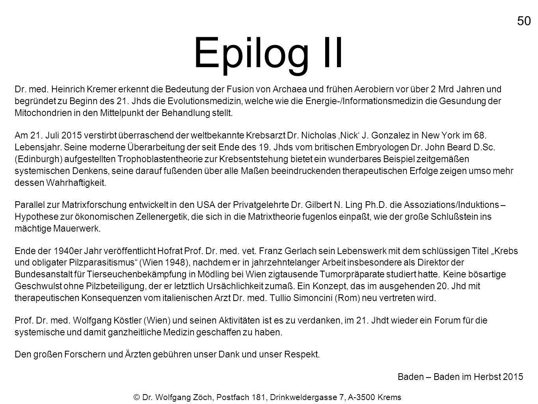 Epilog II Dr. med. Heinrich Kremer erkennt die Bedeutung der Fusion von Archaea und frühen Aerobiern vor über 2 Mrd Jahren und begründet zu Beginn des