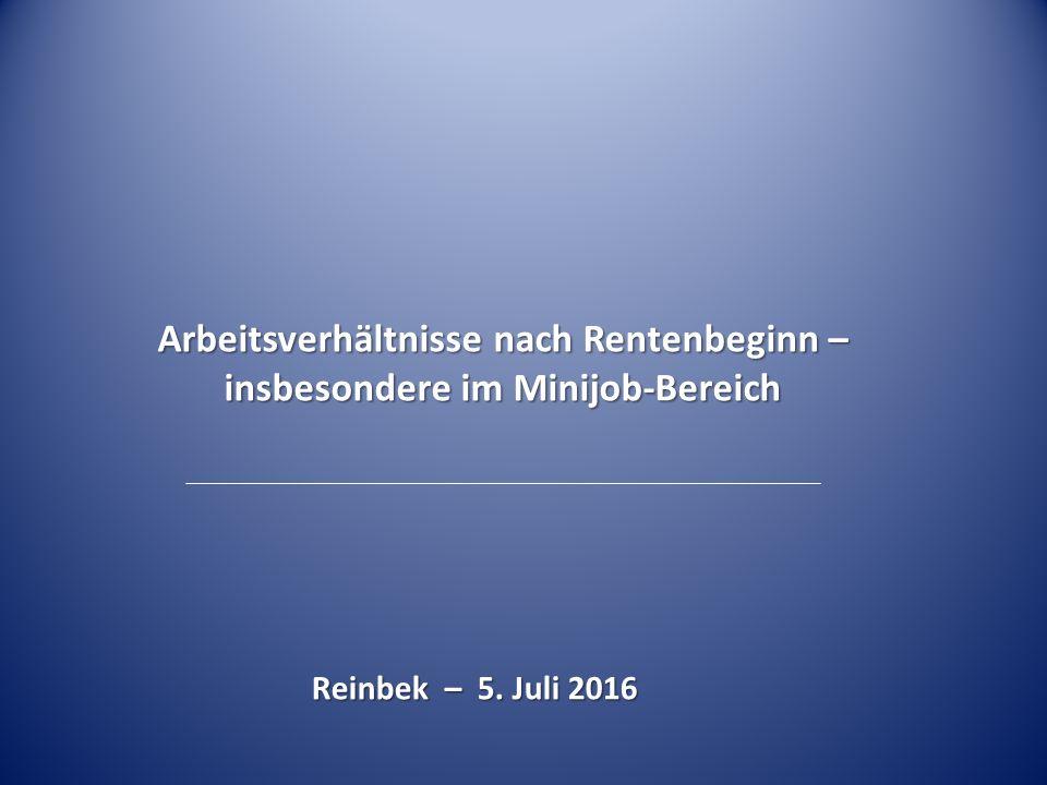 Arbeitsverhältnisse nach Rentenbeginn – insbesondere im Minijob-Bereich Reinbek – 5. Juli 2016