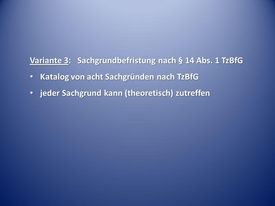 Variante 3: Sachgrundbefristung nach § 14 Abs.