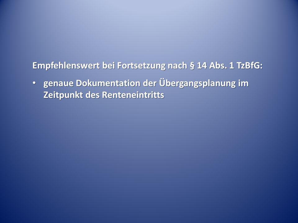 Empfehlenswert bei Fortsetzung nach § 14 Abs.