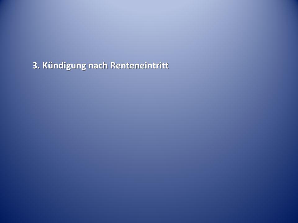 3. Kündigung nach Renteneintritt