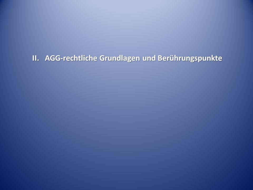 II. AGG-rechtliche Grundlagen und Berührungspunkte