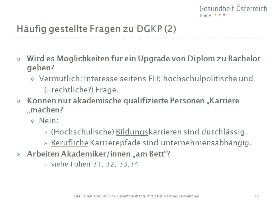 Häufig gestellte Fragen zu DGKP (2) »Wird es Möglichkeiten für ein Upgrade von Diplom zu Bachelor geben.