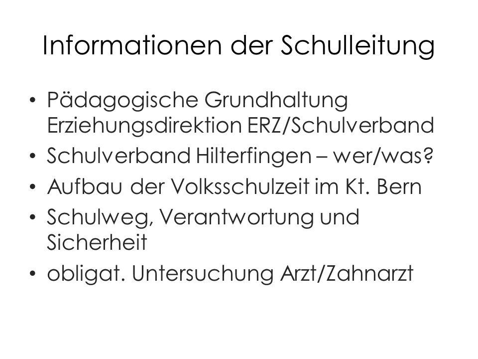 Informationen der Schulleitung Pädagogische Grundhaltung Erziehungsdirektion ERZ/Schulverband Schulverband Hilterfingen – wer/was.