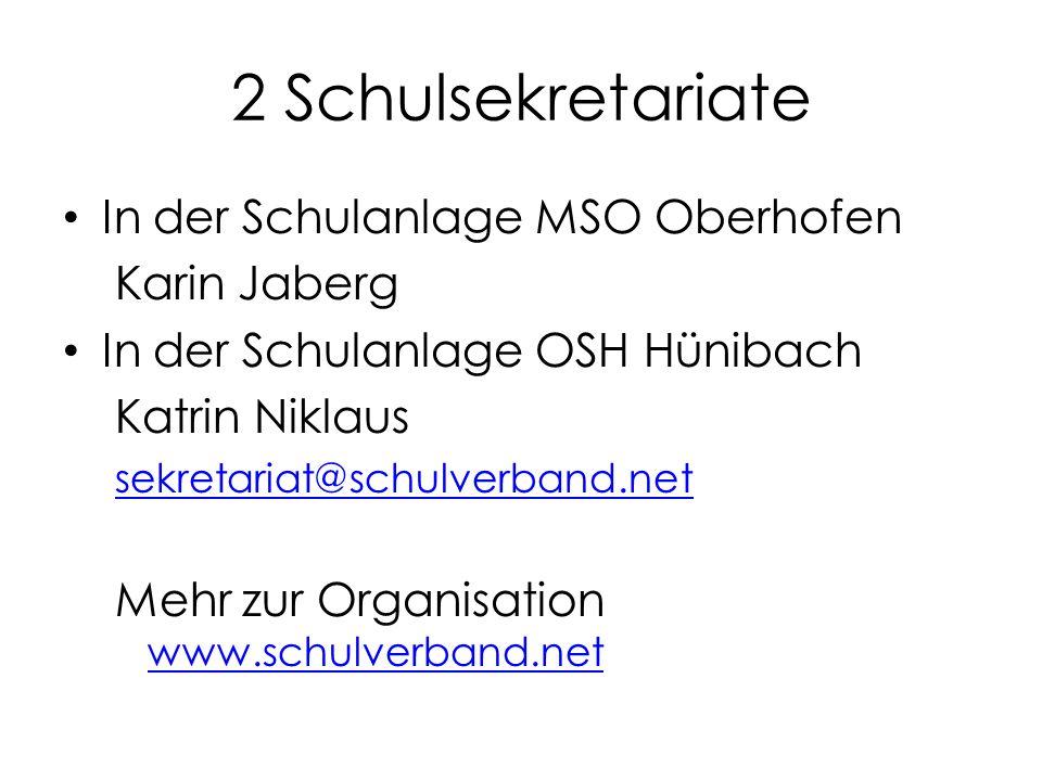 2 Schulsekretariate In der Schulanlage MSO Oberhofen Karin Jaberg In der Schulanlage OSH Hünibach Katrin Niklaus sekretariat@schulverband.net Mehr zur Organisation www.schulverband.net www.schulverband.net