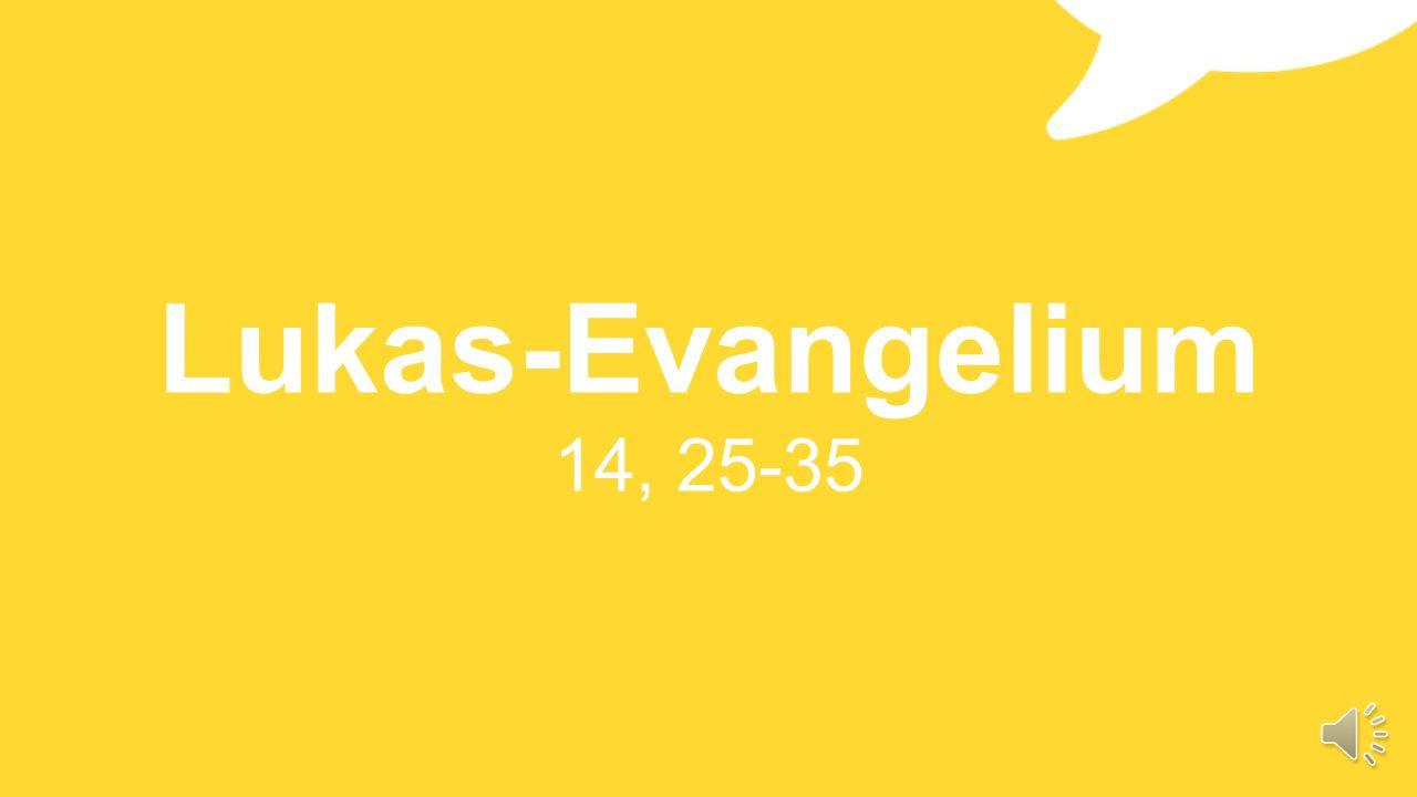 Lukas-Evangelium 14, 25-35