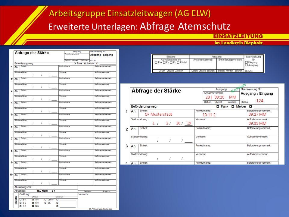 EINSATZLEITUNG im Landkreis Diepholz Arbeitsgruppe Einsatzleitwagen (AG ELW) Erweiterte Unterlagen: Abfrage Atemschutz OF Musterstadt 10-11-2 09:27 MM