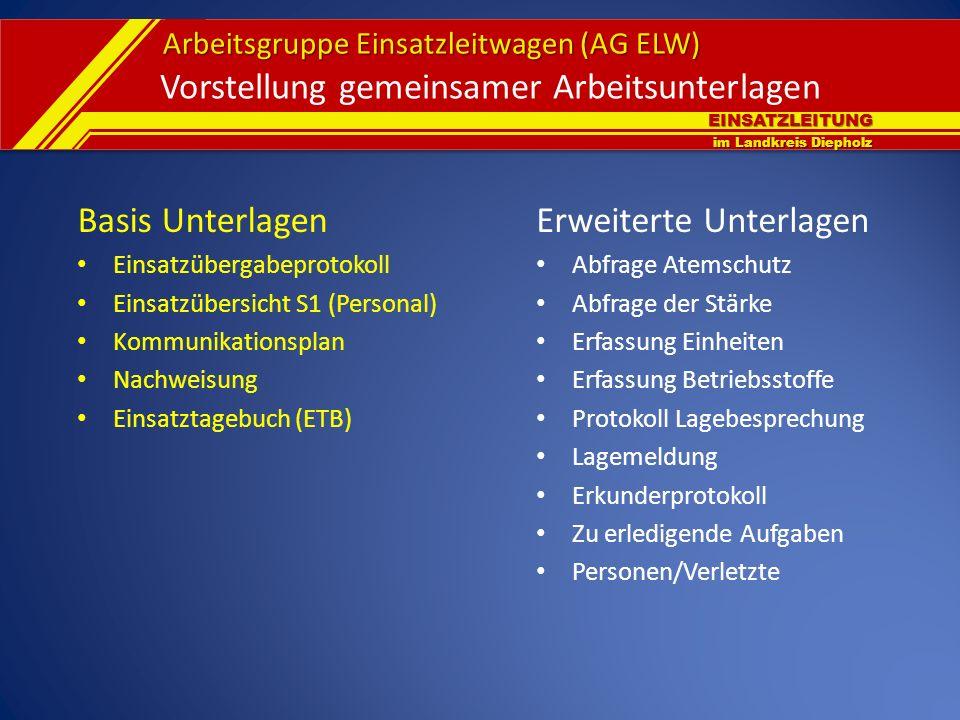 EINSATZLEITUNG im Landkreis Diepholz Arbeitsgruppe Einsatzleitwagen (AG ELW) Basis Unterlagen Einsatzübergabeprotokoll Einsatzübersicht S1 (Personal)