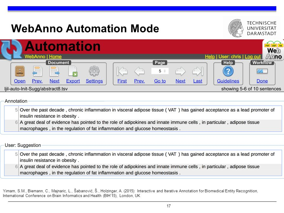 17 WebAnno Automation Mode dd Yimam, S.M., Biemann, C., Majnaric, L., Šabanović, Š., Holzinger, A. (2015): Interactive and Iterative Annotation for