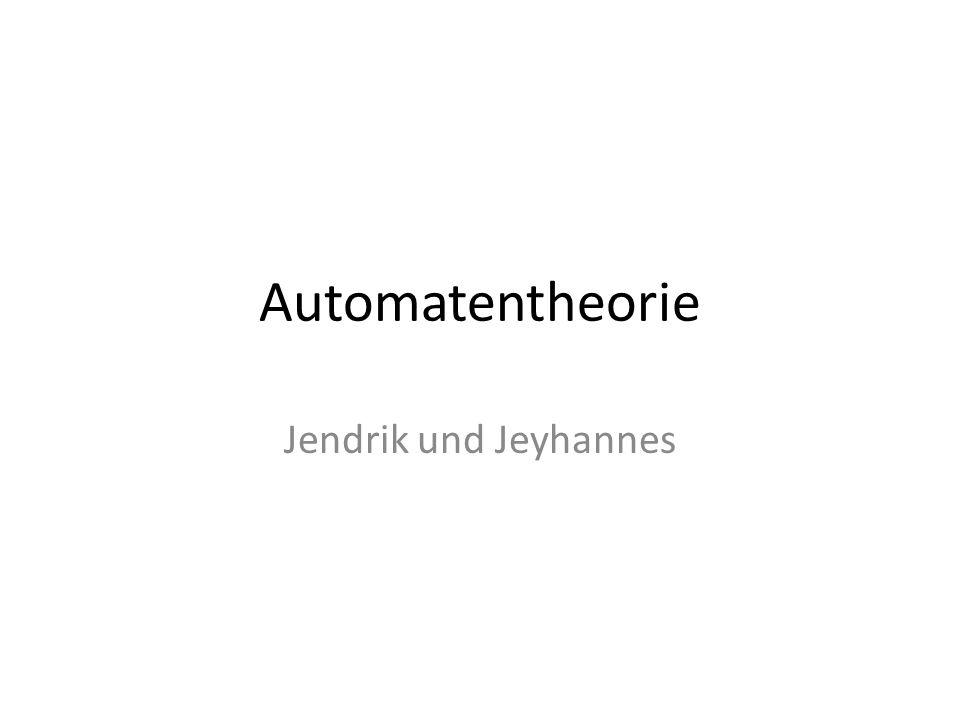 Automatentheorie Jendrik und Jeyhannes