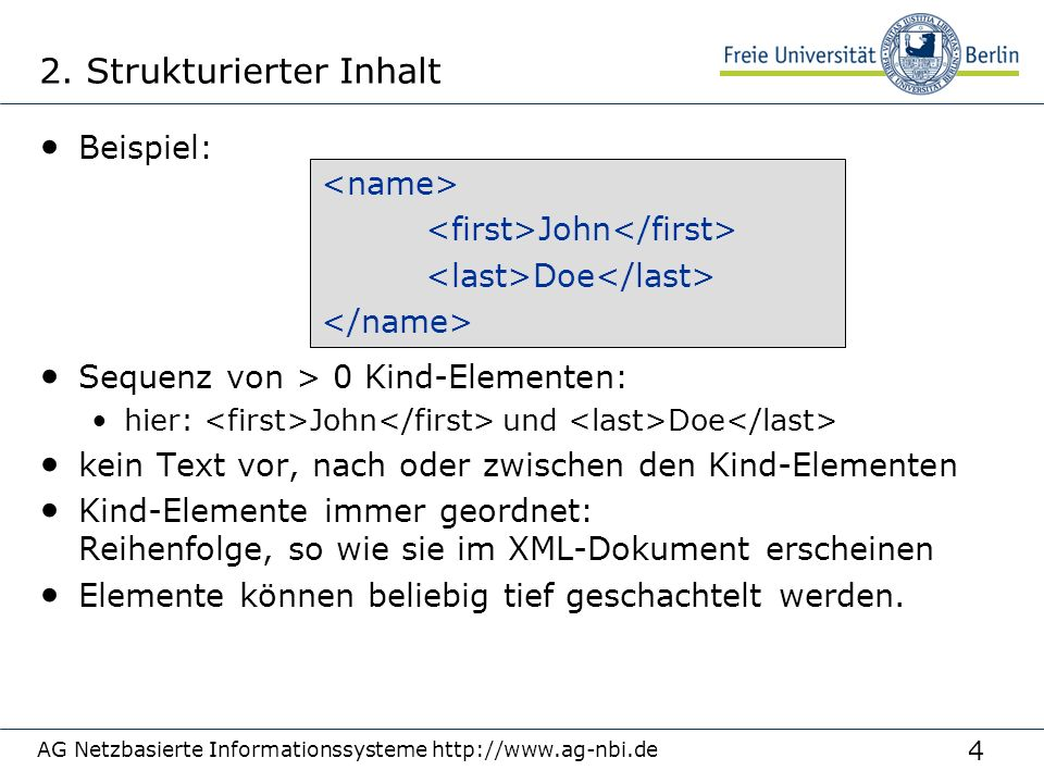 5 AG Netzbasierte Informationssysteme http://www.ag-nbi.de enthält Text mit mindestens einem Kind-Element Beispiel: Text … Text 3.