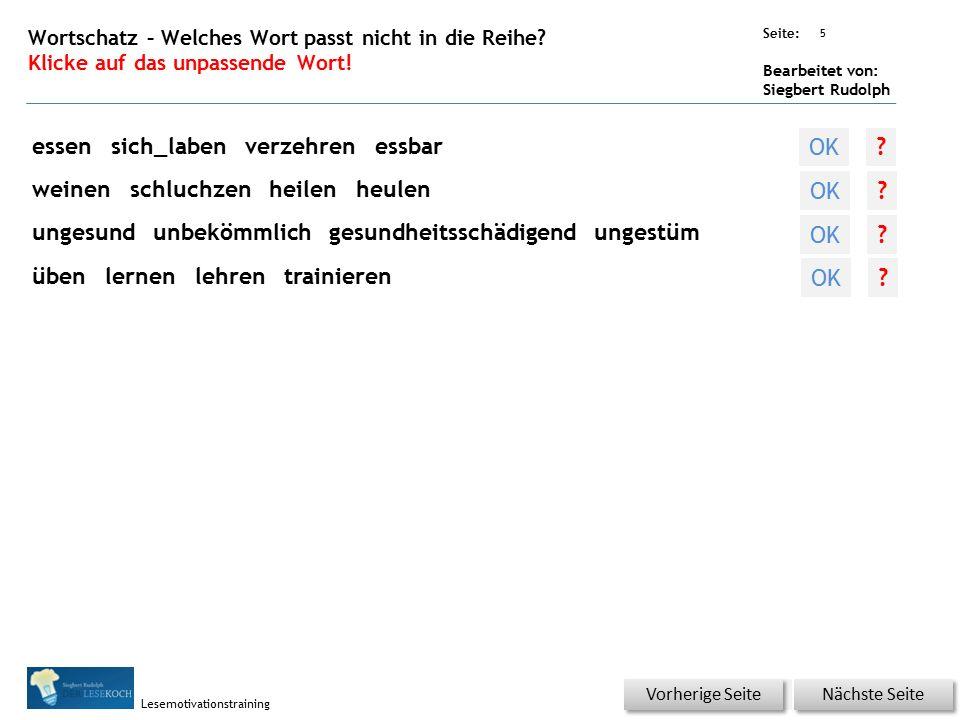 Übungsart: Seite: Bearbeitet von: Siegbert Rudolph Lesemotivationstraining 5 Wortschatz – Welches Wort passt nicht in die Reihe.