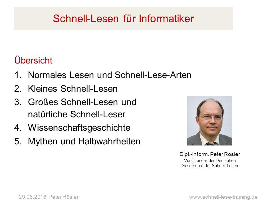 29.06.2016, Peter Rösler www.schnell-lese-training.de Schnell-Lesen für Informatiker Übersicht 1.