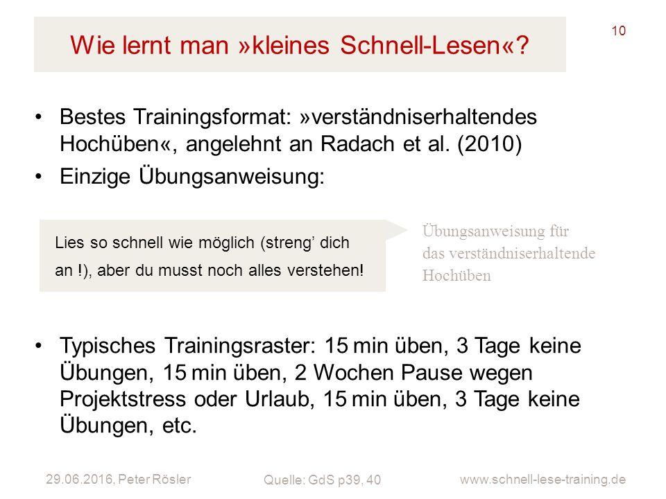 29.06.2016, Peter Rösler www.schnell-lese-training.de Wie lernt man »kleines Schnell-Lesen«? 10 Bestes Trainingsformat: »verständniserhaltendes Hochüb