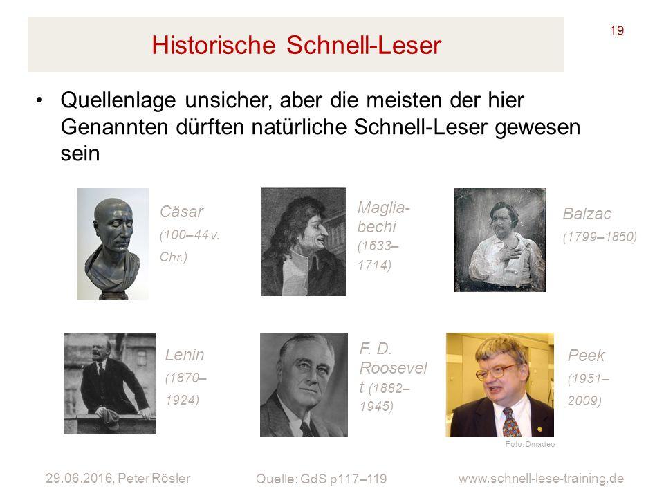 29.06.2016, Peter Rösler www.schnell-lese-training.de Historische Schnell-Leser 19 Cäsar (100–44 v. Chr.) Quellenlage unsicher, aber die meisten der h