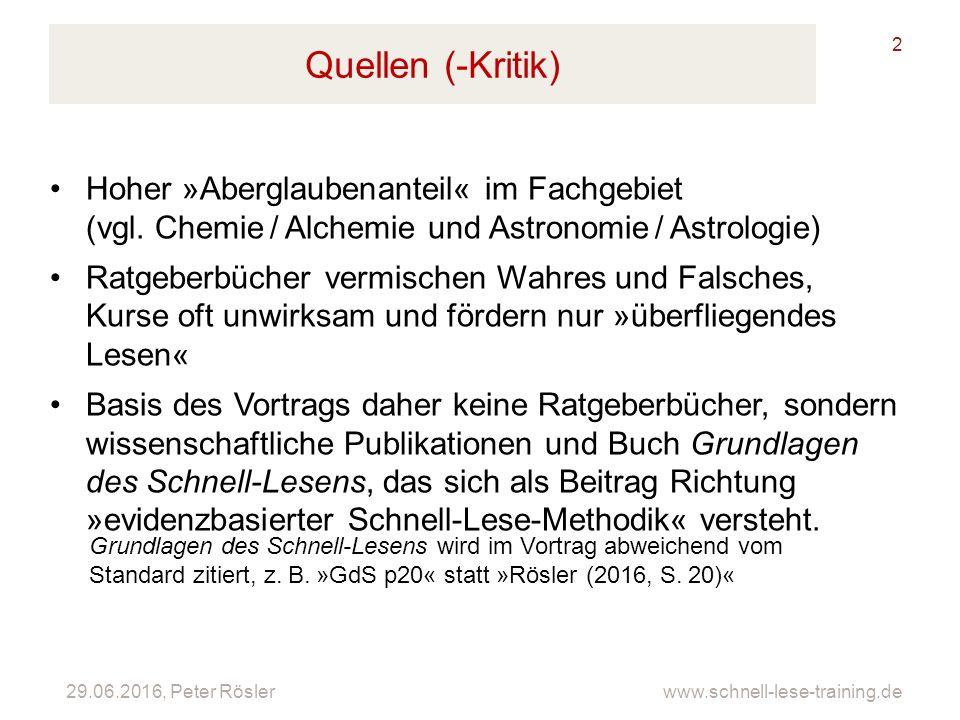 29.06.2016, Peter Rösler www.schnell-lese-training.de Quellen (-Kritik) 2 Hoher »Aberglaubenanteil« im Fachgebiet (vgl.