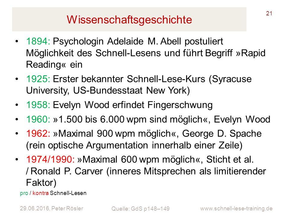 29.06.2016, Peter Rösler www.schnell-lese-training.de Wissenschaftsgeschichte 21 1894: Psychologin Adelaide M. Abell postuliert Möglichkeit des Schnel