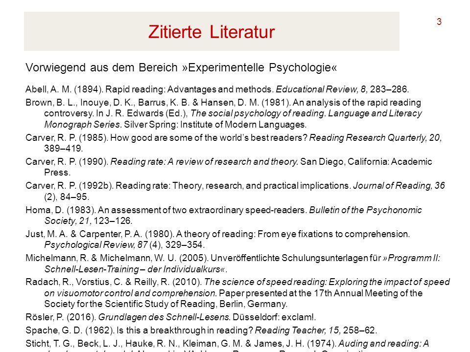 Zitierte Literatur 3 Abell, A. M. (1894). Rapid reading: Advantages and methods. Educational Review, 8, 283–286. Brown, B. L., Inouye, D. K., Barrus,